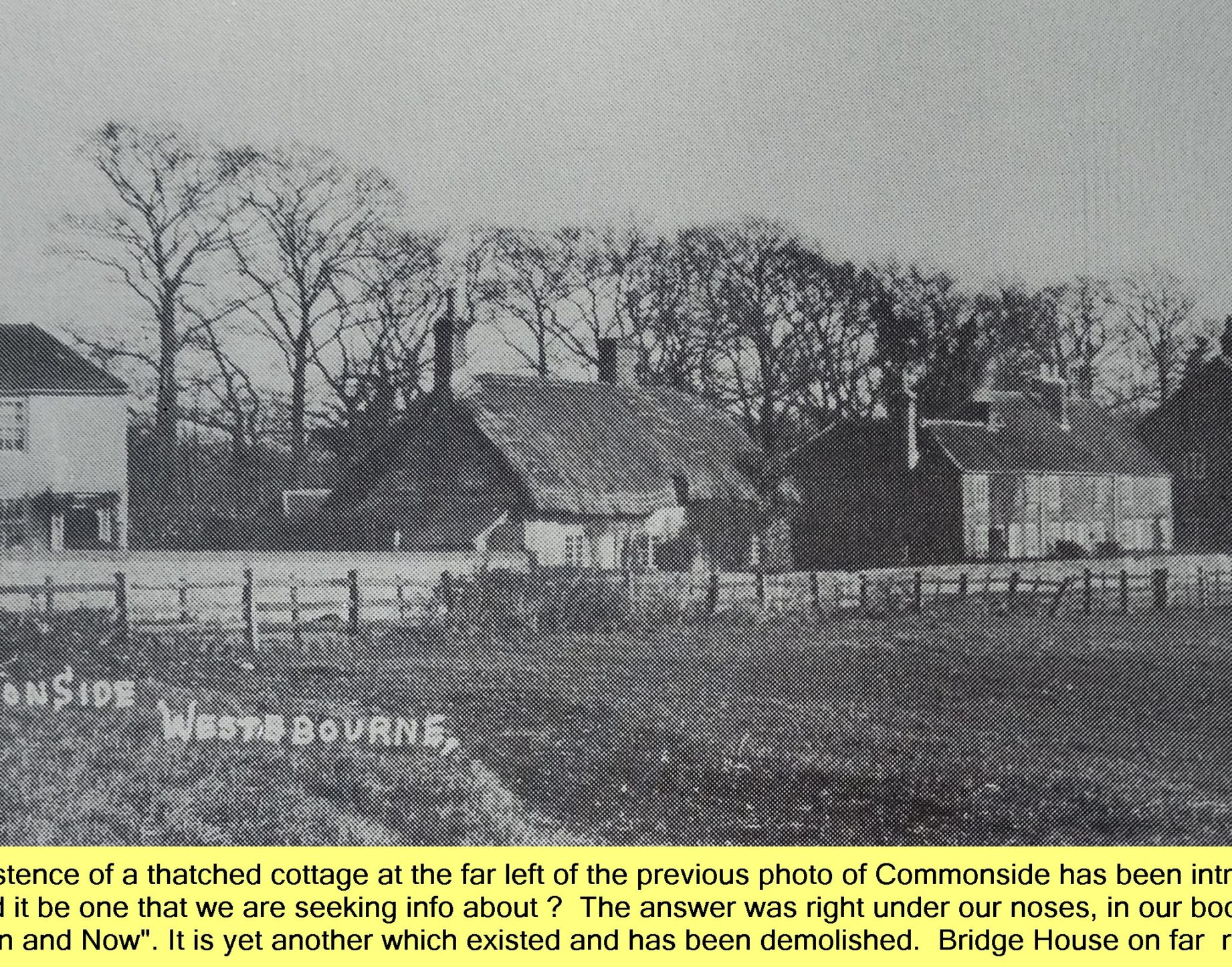 WESTBOURNE HISTORY PHOTO, COMMONSIDE, THATCH, BRIDGE HOUSE
