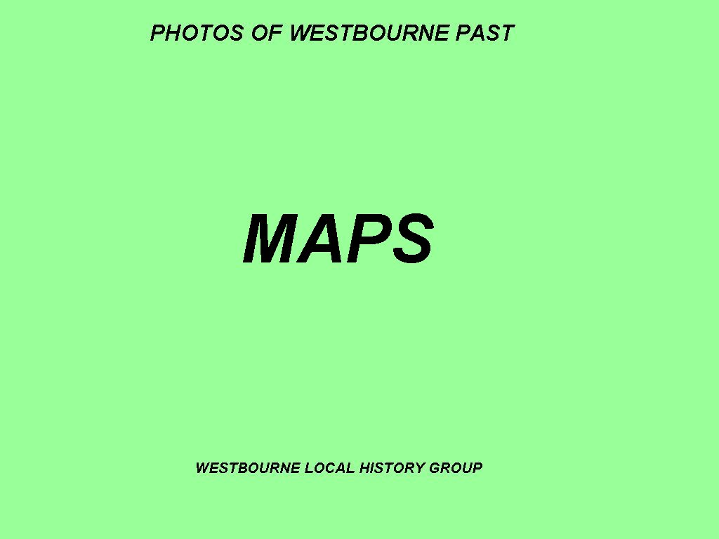 WESTBOURNE HISTORY PHOTO, MAPS 1640 1840 TITHE