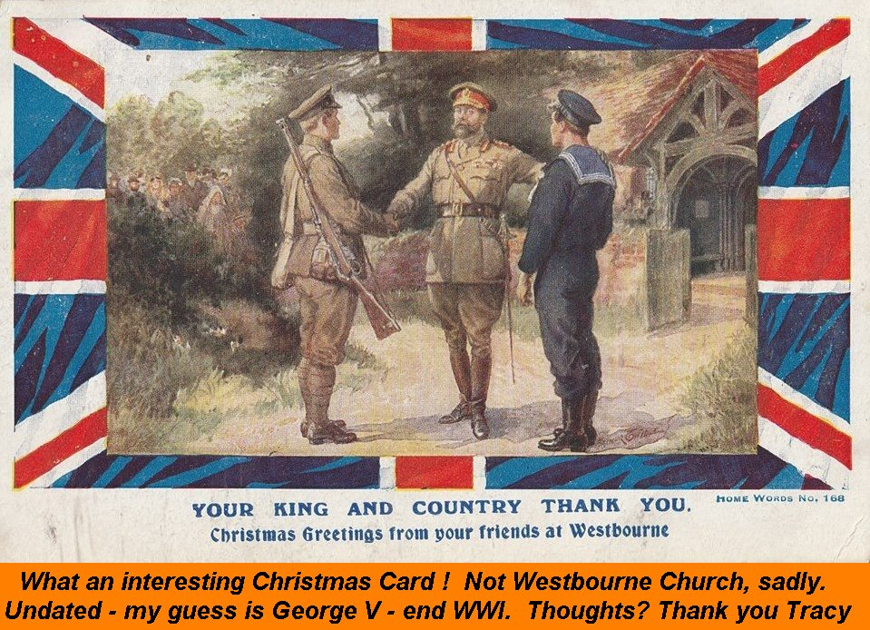WESTBOURNE HISTORY PHOTO, CHRISTMAS CARD, KING , SOLDIER, CHURCH. GEORGE WWI